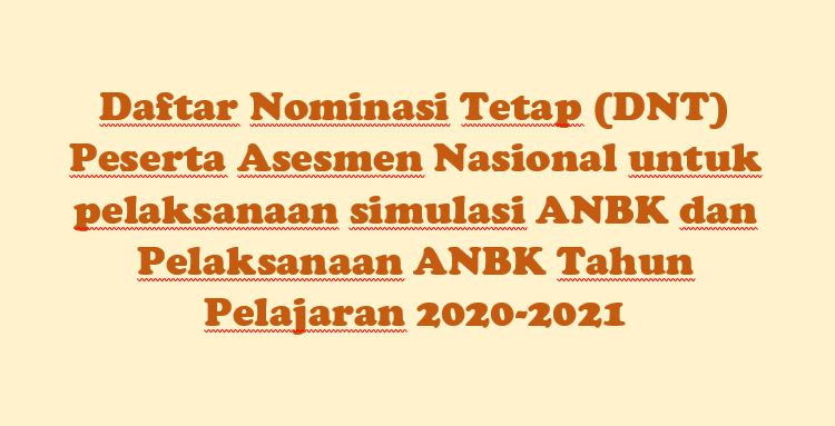 Daftar Nominasi Tetap (DNT) Peserta Asesmen Nasional